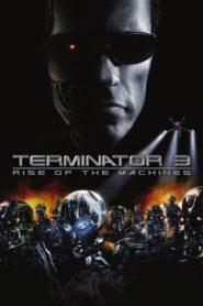 TERMINATOR 3: RISE OF THE MACHINES (2003) ฅนเหล็ก 3 กำเนิดใหม่เครื่องจักรสังหาร