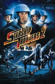 Starship Troopers 2- Hero of the Federation สงครามหมื่นขาล่าล้างจักรวาล 2 (2004)